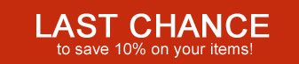 LAST CHANCE to save 10% on your items