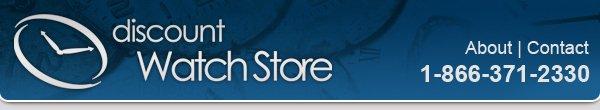 Discount Watch Store  | 1-866-371-2330