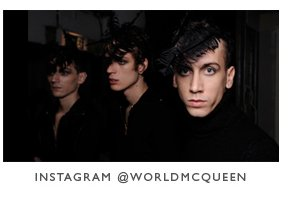 See @WorldMcQueen Instagram for backstage images