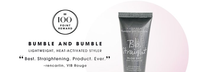 BUMBLE AND BUMBLE. Lightweight, heat-activated styler. Best. Straightening. Product. Ever. rencarlin, VIB Rouge