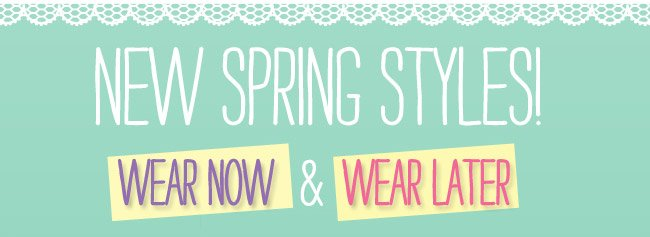 New spring styles