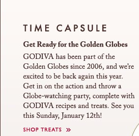 TIME CAPSULE | Get Ready for the Golden Globes | SHOP TREATS »