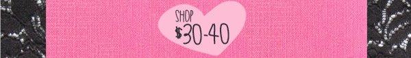 Shop $30-40