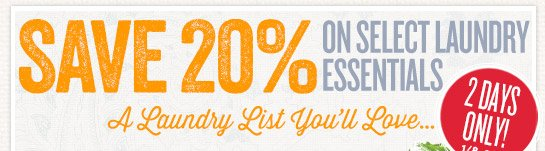 Save 20% on select essentials from our New Laundry Shop