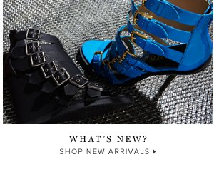 What's New? - - Shop New Arrivals:
