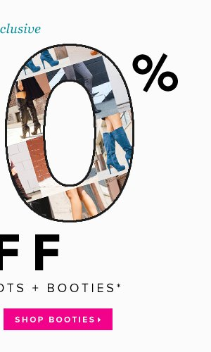VIP Exclusive 30% Off Full-Price Boots + Booties* - - Shop Booties: