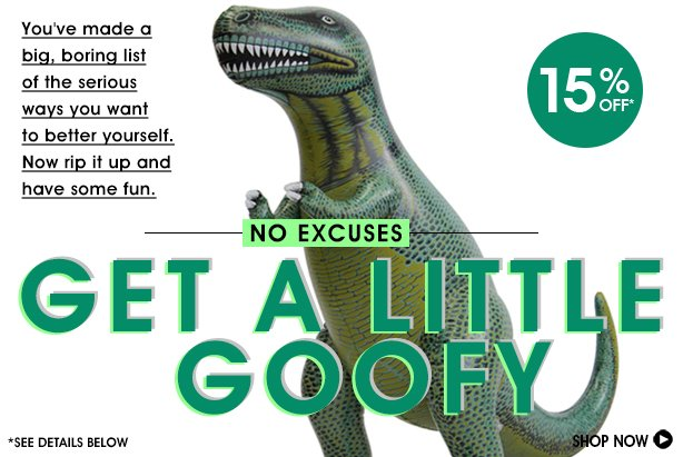 Get A Little Goofy 15% Off No Excuses