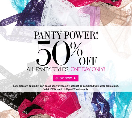 Panty Power! 50% Off All Panty Styles, One Day Only!