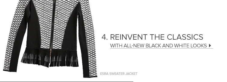 Reinvent the classics with all new black and white looks
