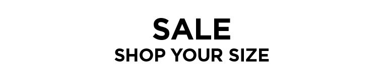 Shop the sale in your size