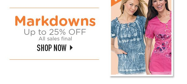 Markdowns Up to 25% off! - Shop Now