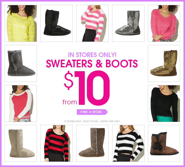 In Stores Only! Sweaters & Boots from $10.