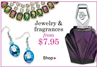 Jewelry and Fragrances