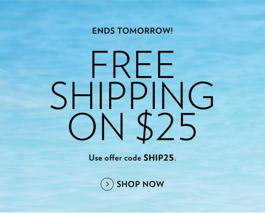 Ends Tomorrow! Free Shipping on $25