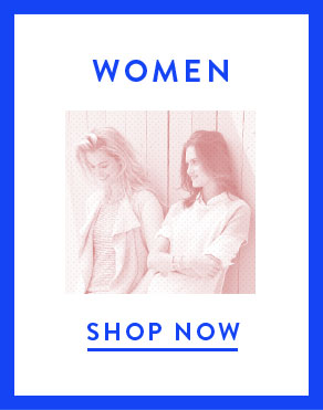 WOMEN - SHOP NOW
