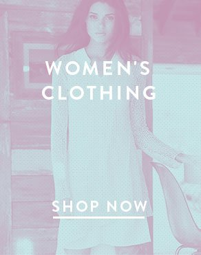 WOMEN'S CLOTHING - SHOP NOW