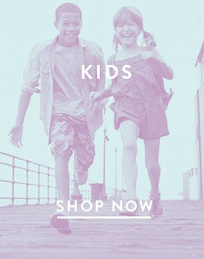KIDS - SHOP NOW