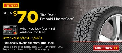 When you purchase any set of four (4) Pirelli winter / snow tires you may be eligible to receive a $70 Tire Rack Prepaid MasterCard by mail.