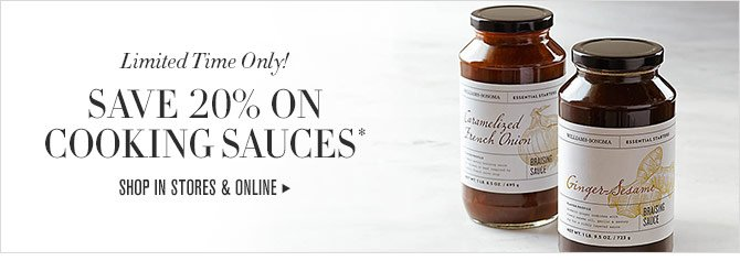 Limited Time Only! - SAVE 20% ON COOKING SAUCES* - SHOP IN STORES & ONLINE