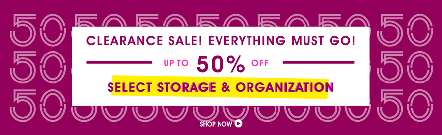 Clearance Sale! 50% Off Select Storage & Organization