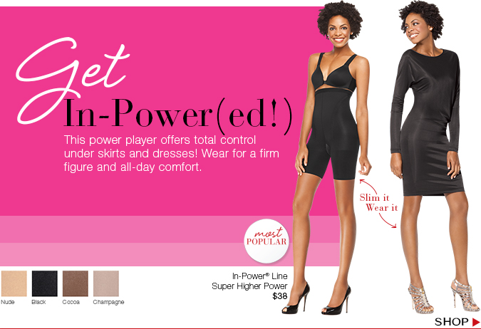 Get In-Power(ed!) This power player offers total control under skirts and dresses! Wear for a firm figure and all-day comfort. Shop!