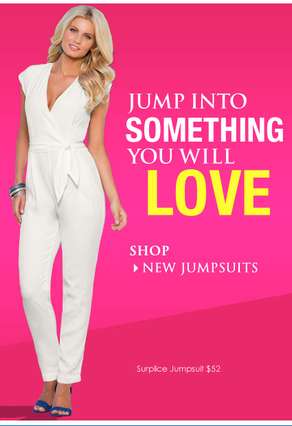 Jump into something you will LOVE! SHOP New Jumpsuits!