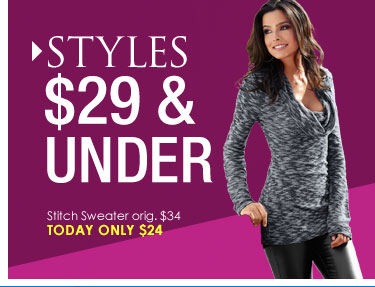 SHOP Styles $29 and UNDER!