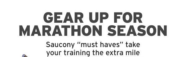 GEAR UP FOR MARATHON SEASON