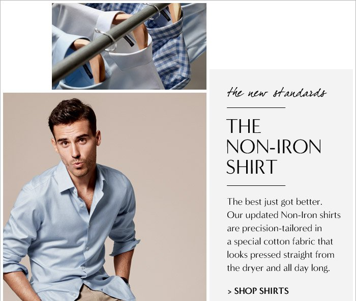 the new standards | THE NON-IRON SHIRT | SHOP SHIRTS
