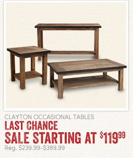 Clayton Occasional Tables - Sale Starting at $119.99