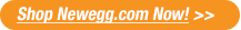 Shop Newegg.com Now!