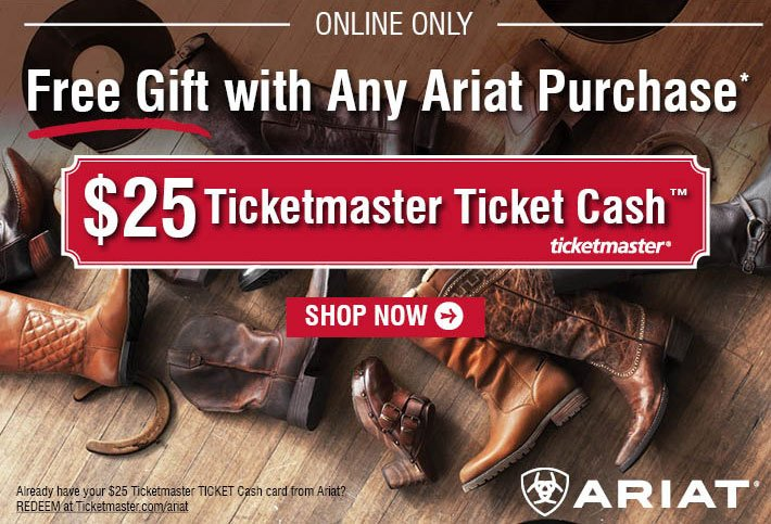 Free Gift With Any Ariat Purchase - $25 Ticketmaster Ticket Cash