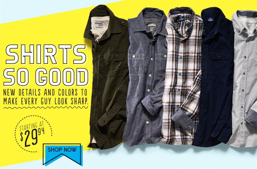 SHIRTS SO GOOD | NEW DETAILS AND COLORS TO MAKE EVERY GUY LOOK SHARP | STARTING AT $29.94 | SHOP NOW