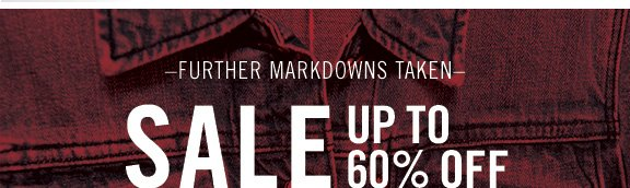 –Further markdowns taken– Sale up to 60% off