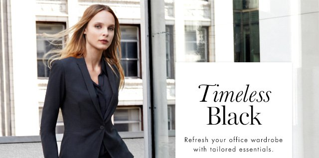 Timeless Black | Refresh your office wardrobe with tailored essentials.