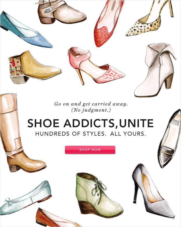 Shoe Addicts, Unite: Hundreds of styles. All yours.
