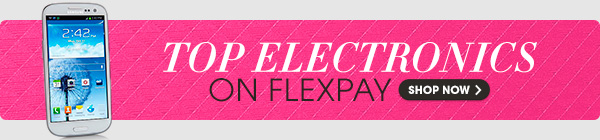 TOP ELECTRONICS ON FLEXPAY | SHOP NOW