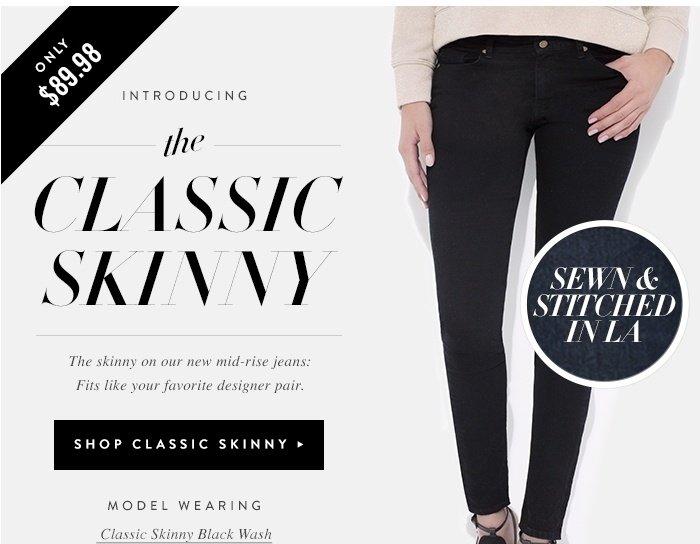 Shop Classic Skinny