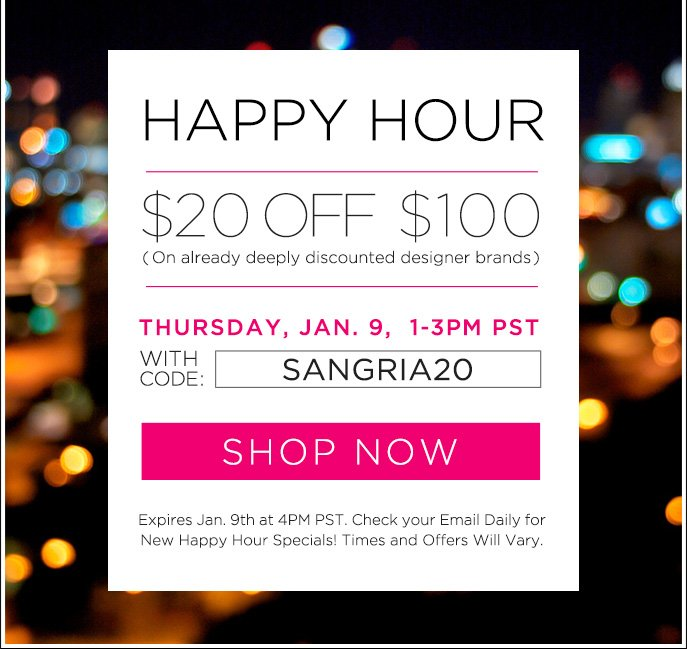Happy Hour. $20 OFF $100. With Code: SANGRIA20. Shop Now