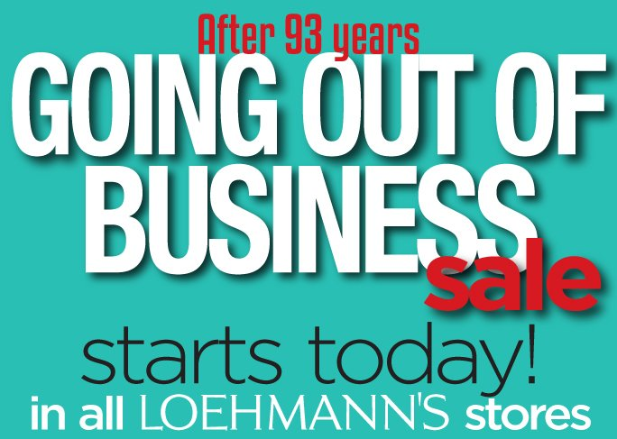 After 93 years, Loehmann's is Going Out of Business. Starts Today! In all Loehmann's stores