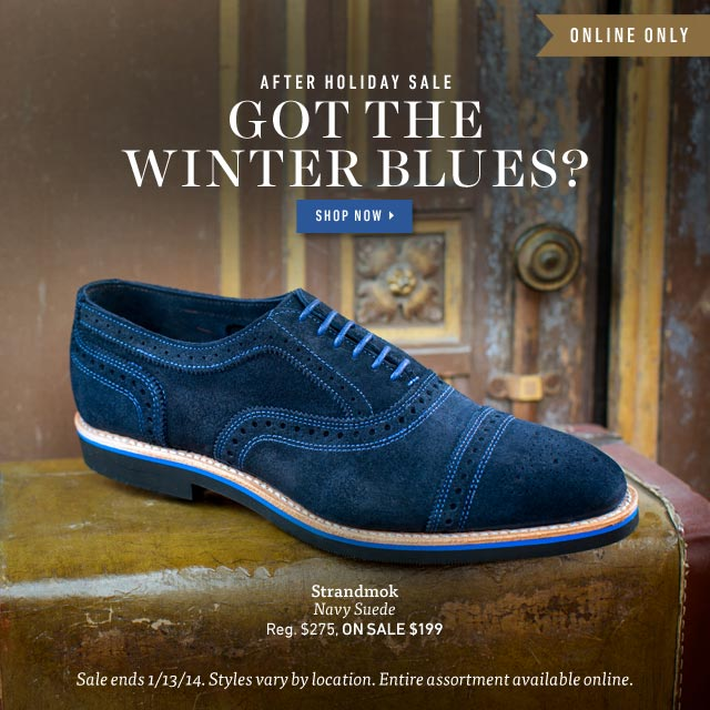 After Holiday Sale: Got The Winter Blues? Strandmok in Navy Suede, Reg. $275, On Sale $199. Shop Now >