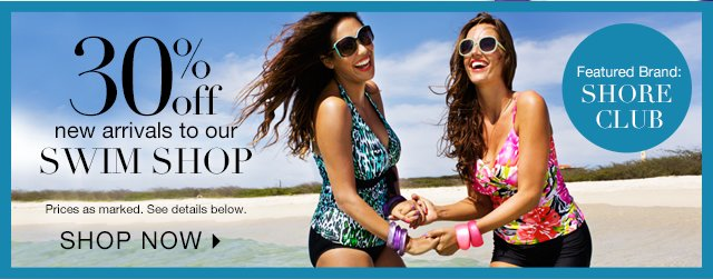 30% off new Swim Shop arrivals!