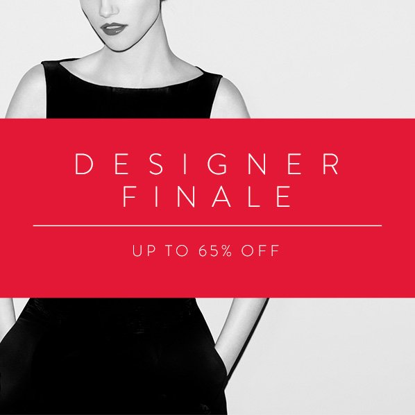 DESIGNER FINALE - UP TO 65% OFF