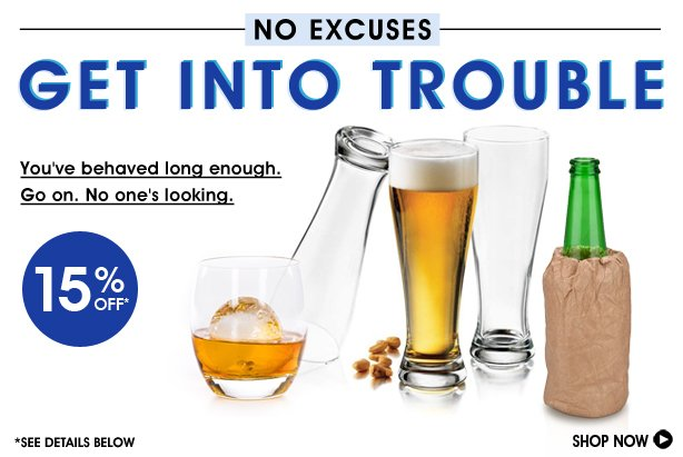 Get Into Trouble 15% Off No Excuses
