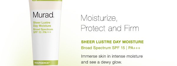 Moisturize Protect and Firm