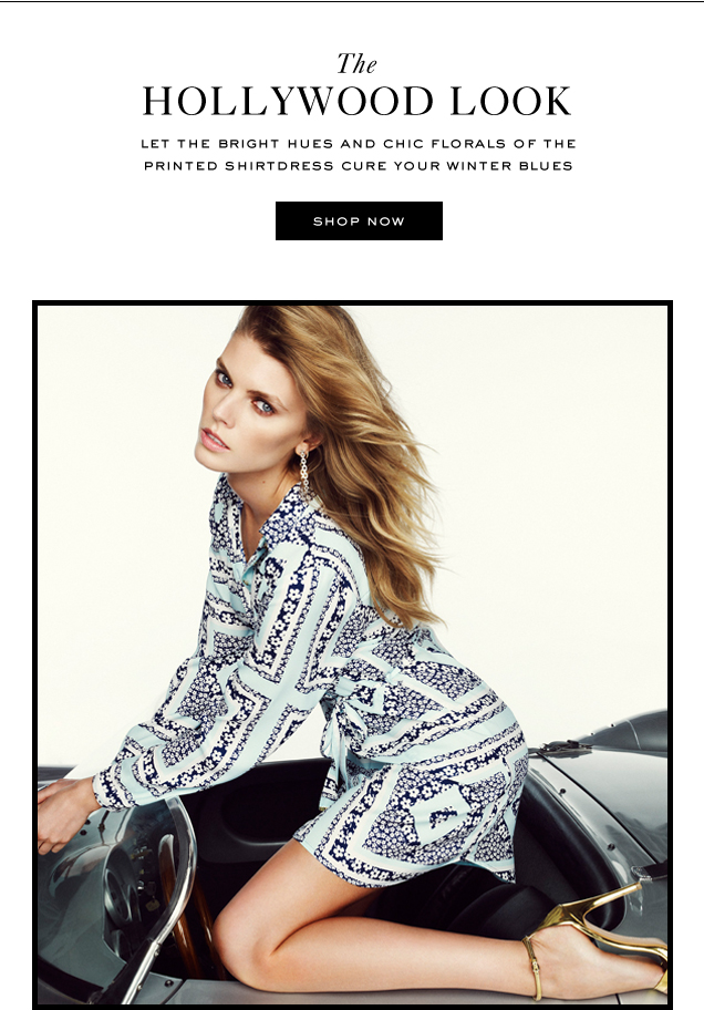 The HOLLYWOOD LOOK. Let the bright hues and chic florals of the printed shirtdress cure your winter blues. SHOP NOW.