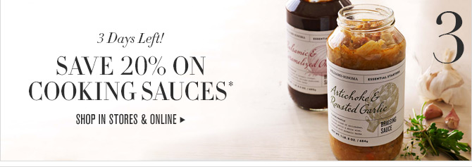 3. 3 Days Left! SAVE 20% ON COOKING SAUCES* - SHOP IN STORES & ONLINE