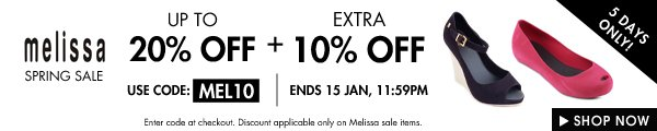 Melissa sale! up to 20% off + 10% off
