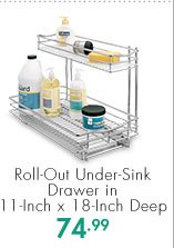 Roll-Out Under-Sink Drawer in 11-Inch x 18-Inch Deep  74.99