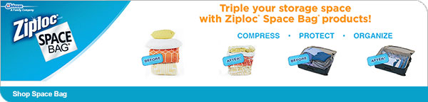 Ziploc® SPACE BAG®  Triple your storage space with Ziploc® Space Bag® products!  COMPRESS - PROTECT - ORGANIZE